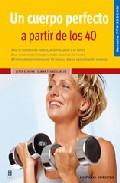Un Cuerpo Perfecto A Partir De Los 40 por Elmar Trunz-carlisi Gratis