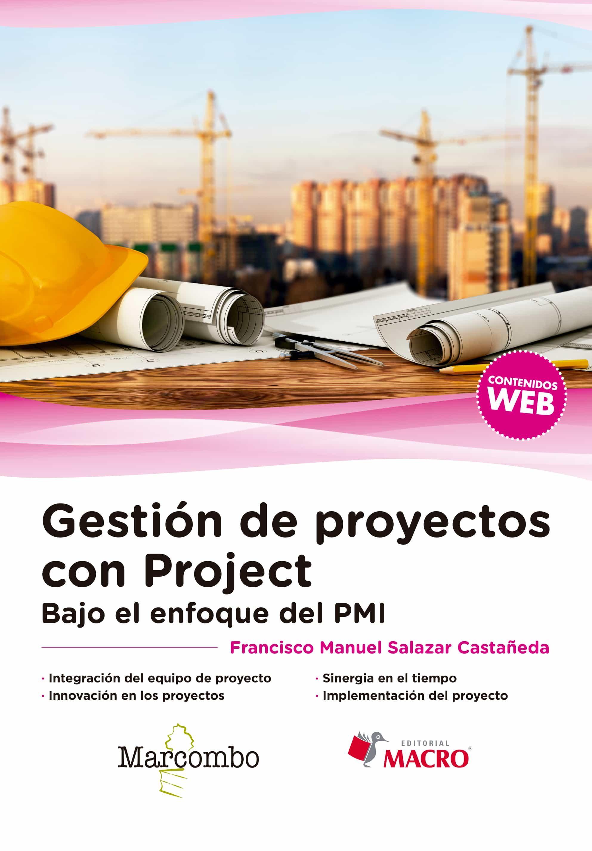 Gestion De Proyectos Con Project: Bajo El Enfoque Del Pmi por Desconocido
