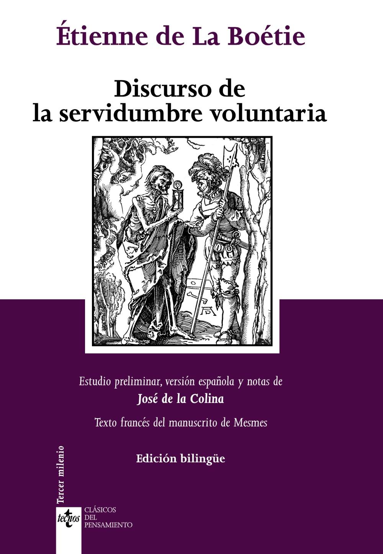 DISCURSO DE LA SERVIDUMBRE VOLUNTARIA = DISCOURS DE LA SERVITUDE ...