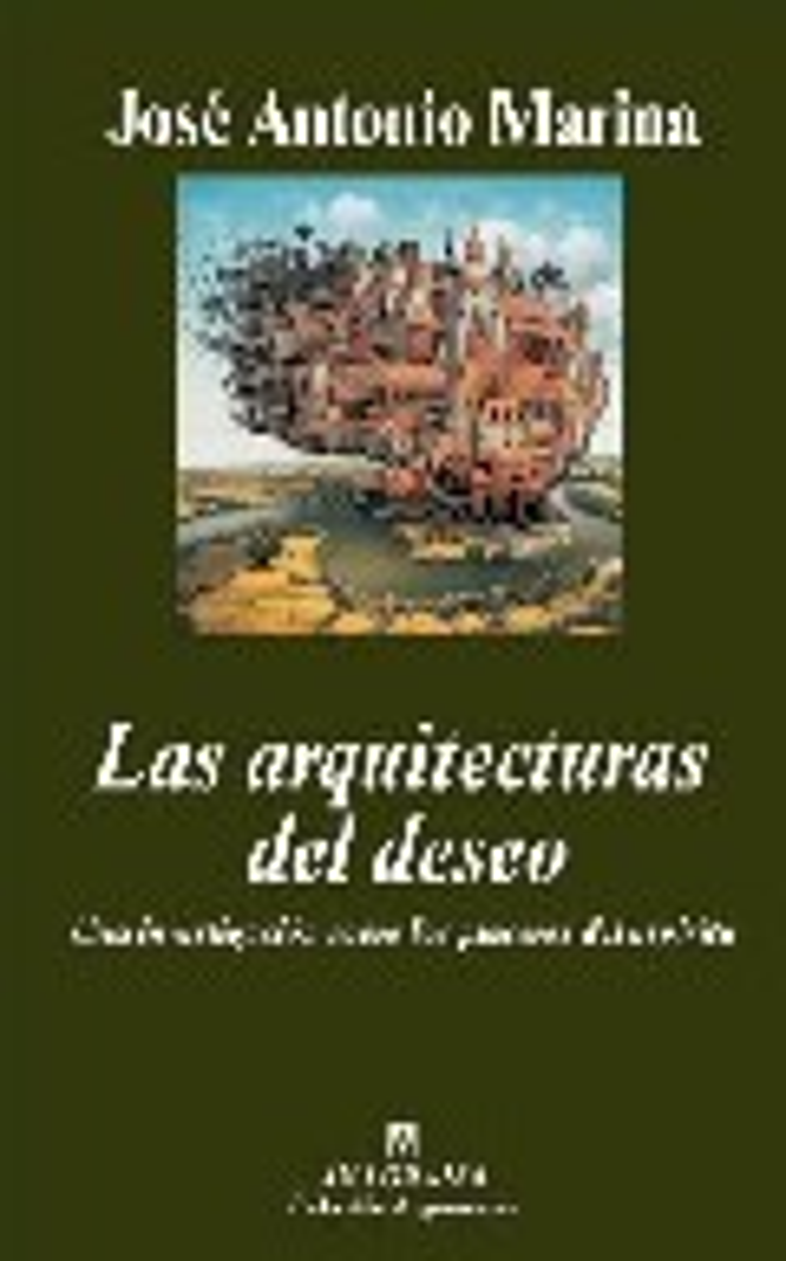 Las Arquitecturas Del Deseo: Una Investigacion Sobre Los Placeres Del Espiritu por Jose Antonio Marina epub