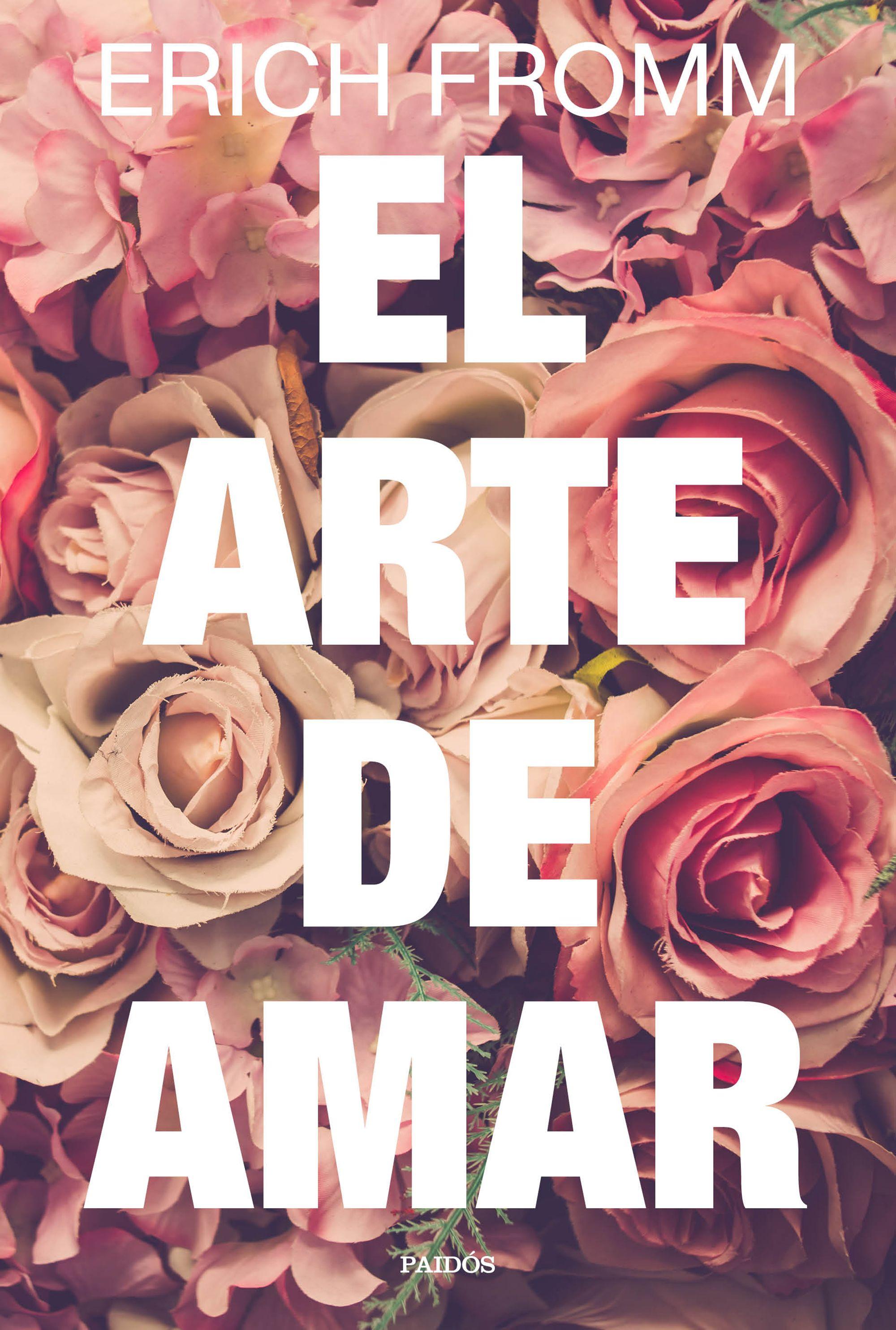 El arte de amar erich fromm 9788449332883