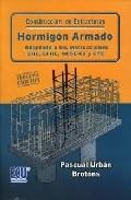 Construccion De Estructuras. Hormigon Armado, Adaptado A Las Inst Rucciones Ehe, Efhe, Ncse-02 Y Cte por Pascual Urban epub