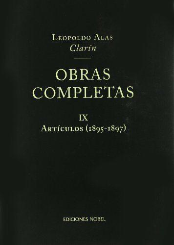 Obras Completas (vol. Ix): Articulos 1895-1897 por Leopoldo Alas Clarin
