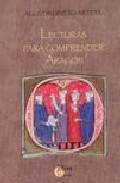 Lecturas Para Comprender Aragón por Agustin Ubieto Arteta epub