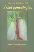 Luces Y Sombras Del Arbol Genealogico: La Importancia De Los Ance Stros En Nuestro Desarrollo Personal por Daniel Dancourt Masias