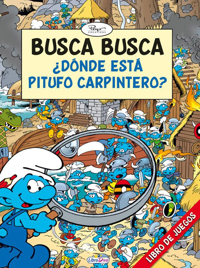Los Pitufos Busca Busca ¿donde Está Pitufo Carpintero? por Peyo