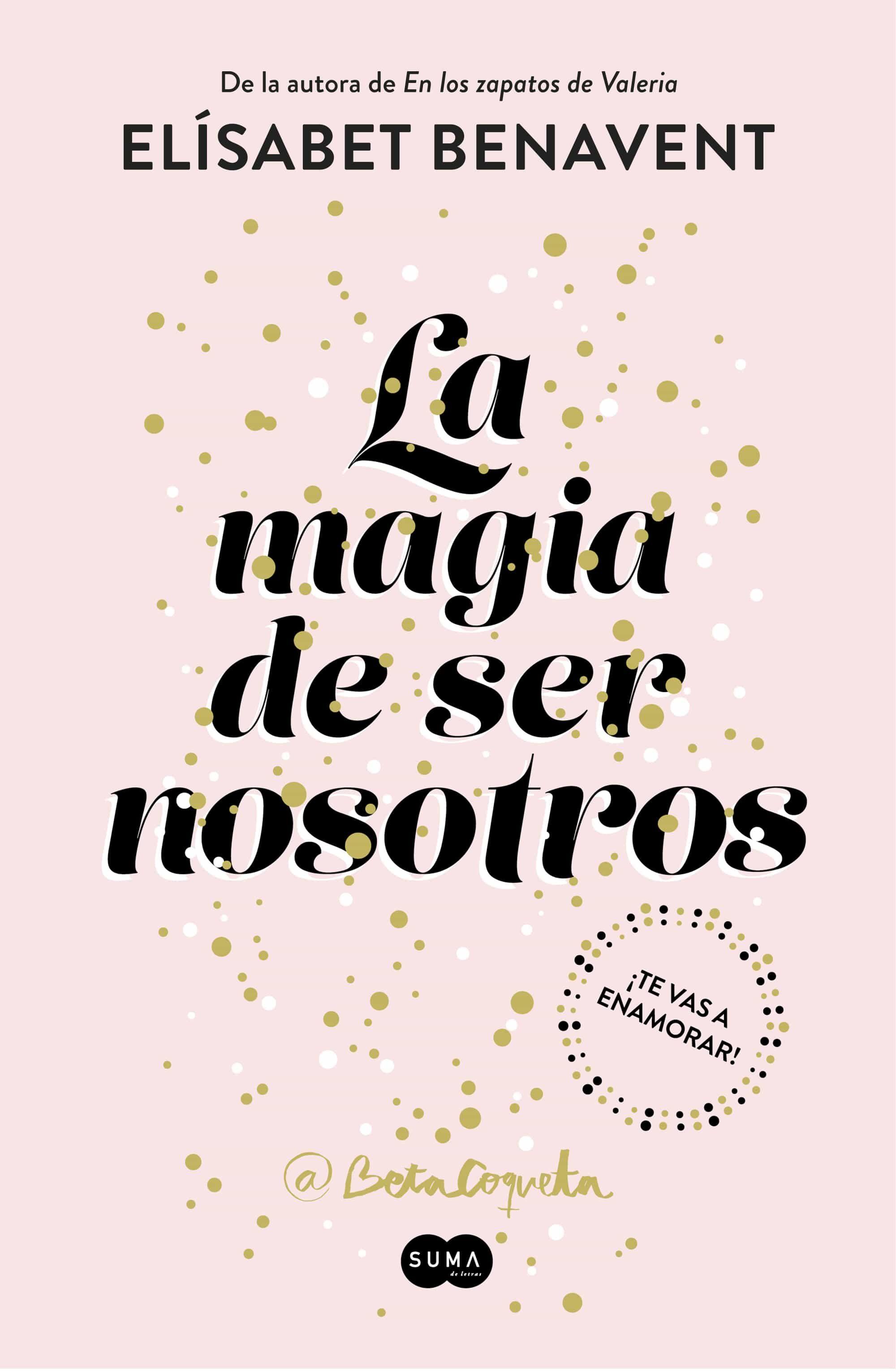 la magia de ser nosotros (bilogia sofia 2)-elisabet benavent-9788491291183