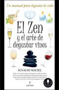 el zen y el arte de degustar vino-ignacio maciel-9788492924783