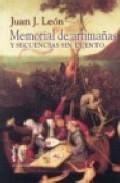 Memorial De Artimañas Y Secuencias Sin Cuento por Juan J. Leon