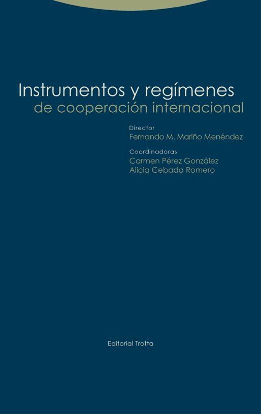 instrumentos y regimenes de cooperacion internacional (2ª ed.)-fernando m. (dir.) mariño menendez-9788498797183