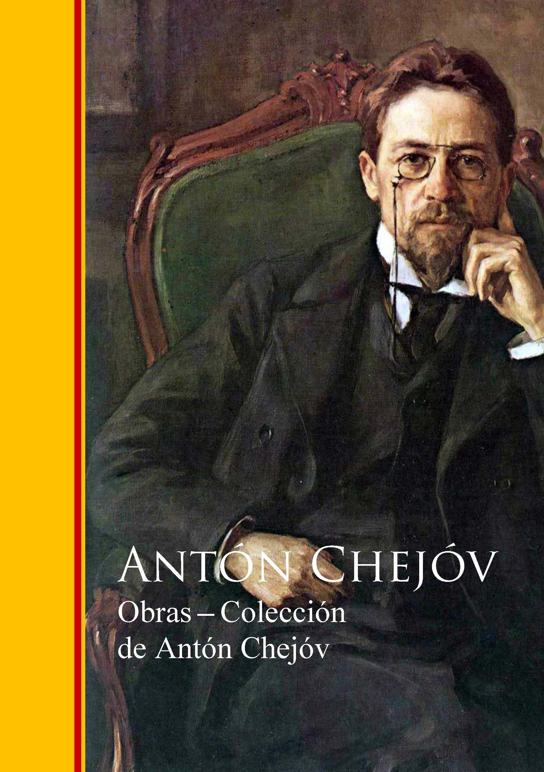 Obras ? Colección de Antón Chejóv: Biblioteca de Grandes Escritores - Obras Completas
