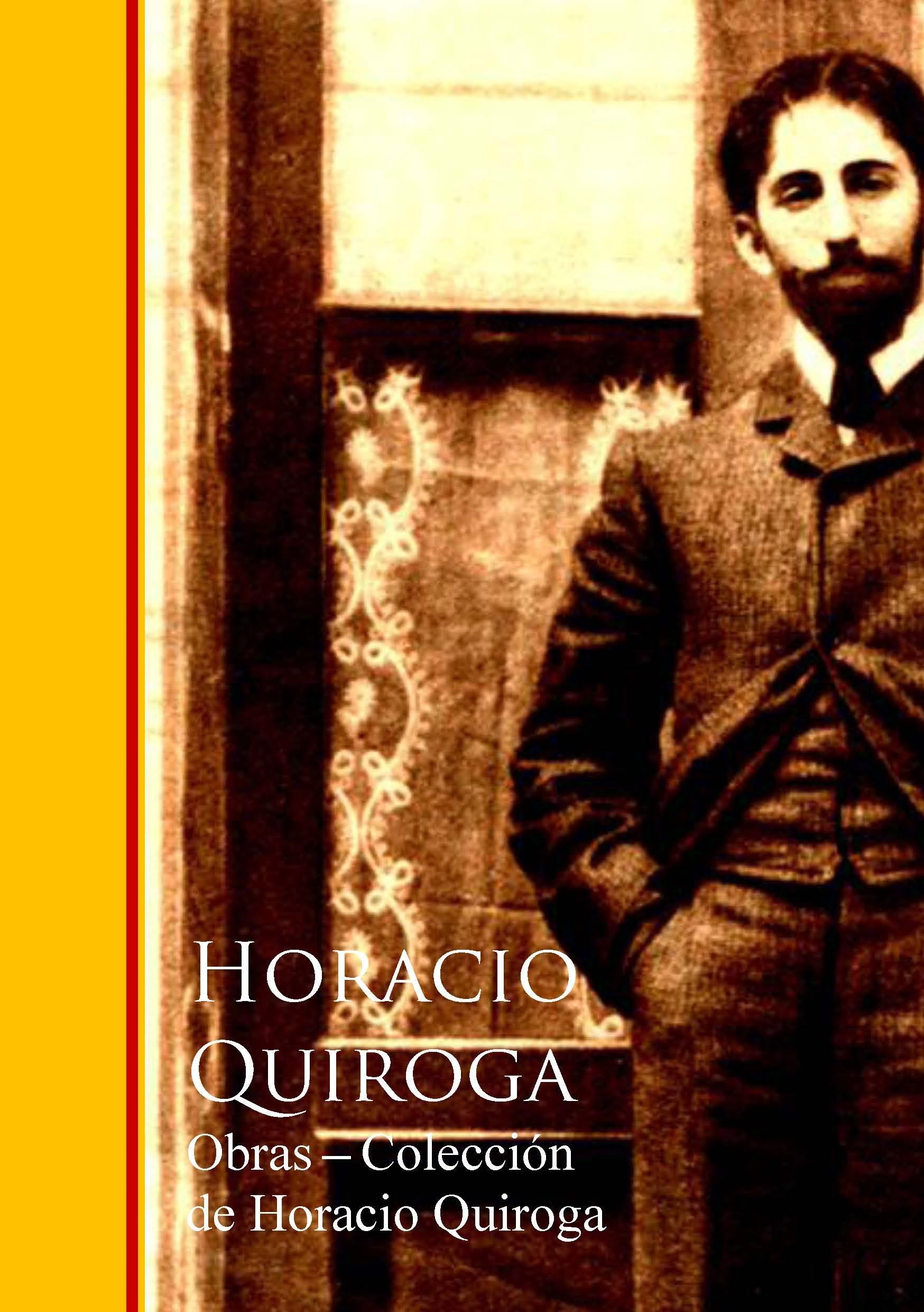 Obras - Coleccion de Horacio Quiroga