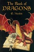 [The Book of Dragons] [by: E. Nesbit]