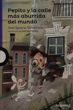 Pepito y La Calle Mas Aburrida del Mundo / Pepito and the Most Boring Street in the World (Serie Morada) Spanish Edition