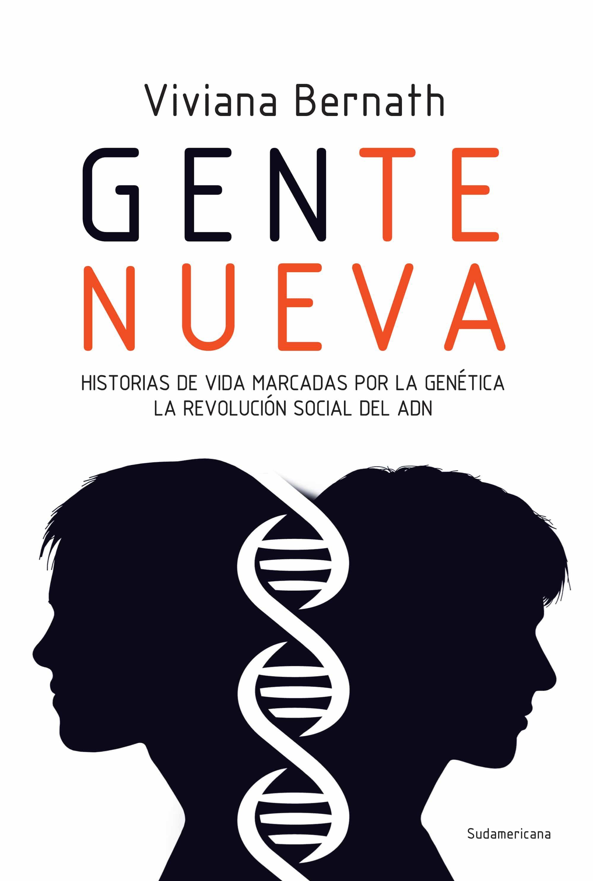Gente nueva: Historias de vida marcadas por la genética. La revolución social del ADN.