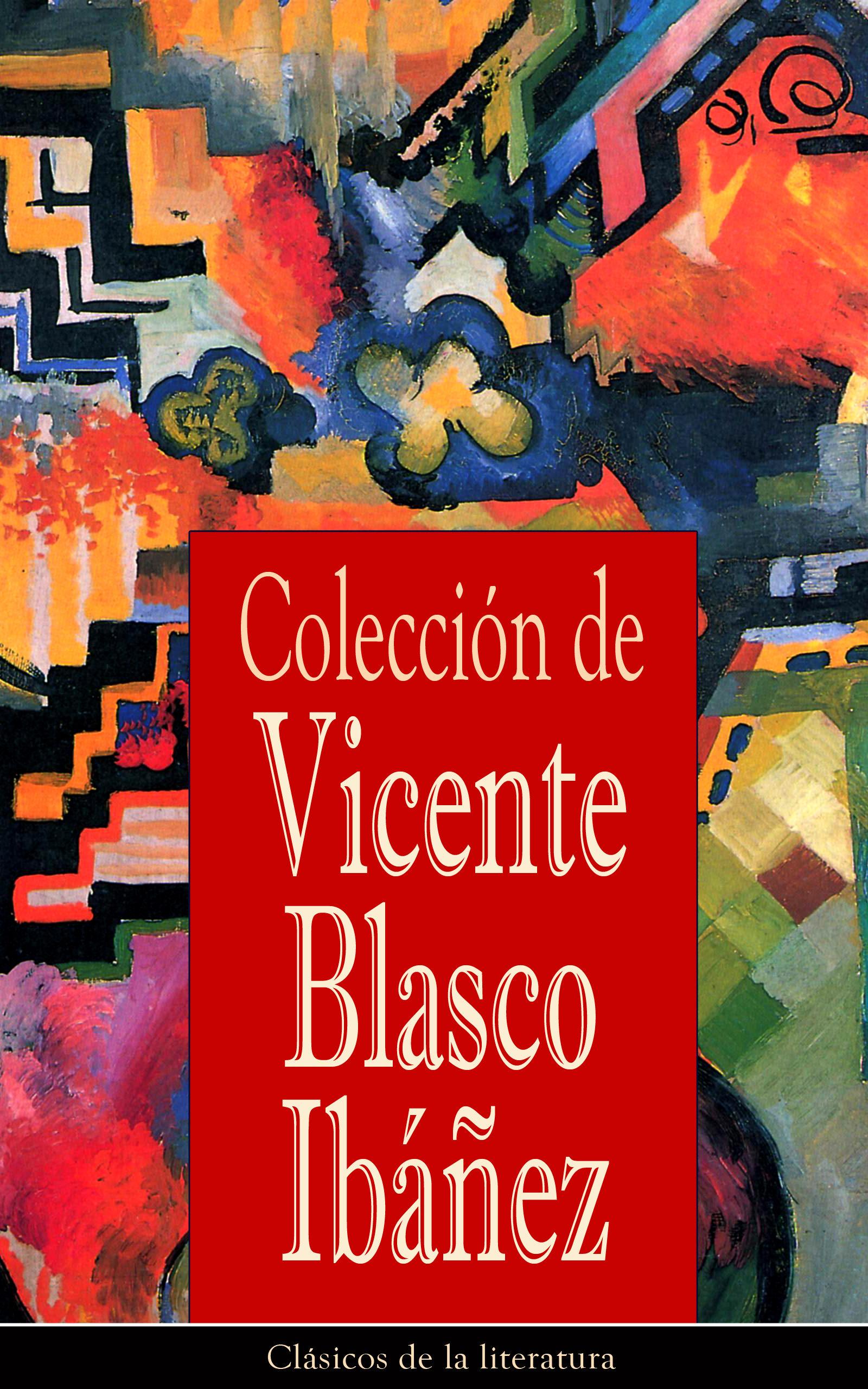 Colección de Vicente Blasco Ibáñez: Clásicos de la literatura