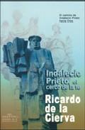 Indalecio Prieto: el cerco de la fe (Fenix)
