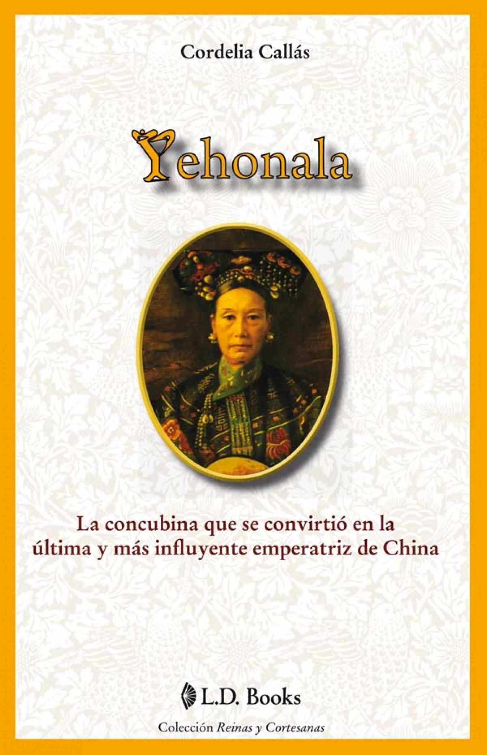 Yehonala: La Concubina Y Mas Influyente Emperatriz China por Cordelia Callas epub