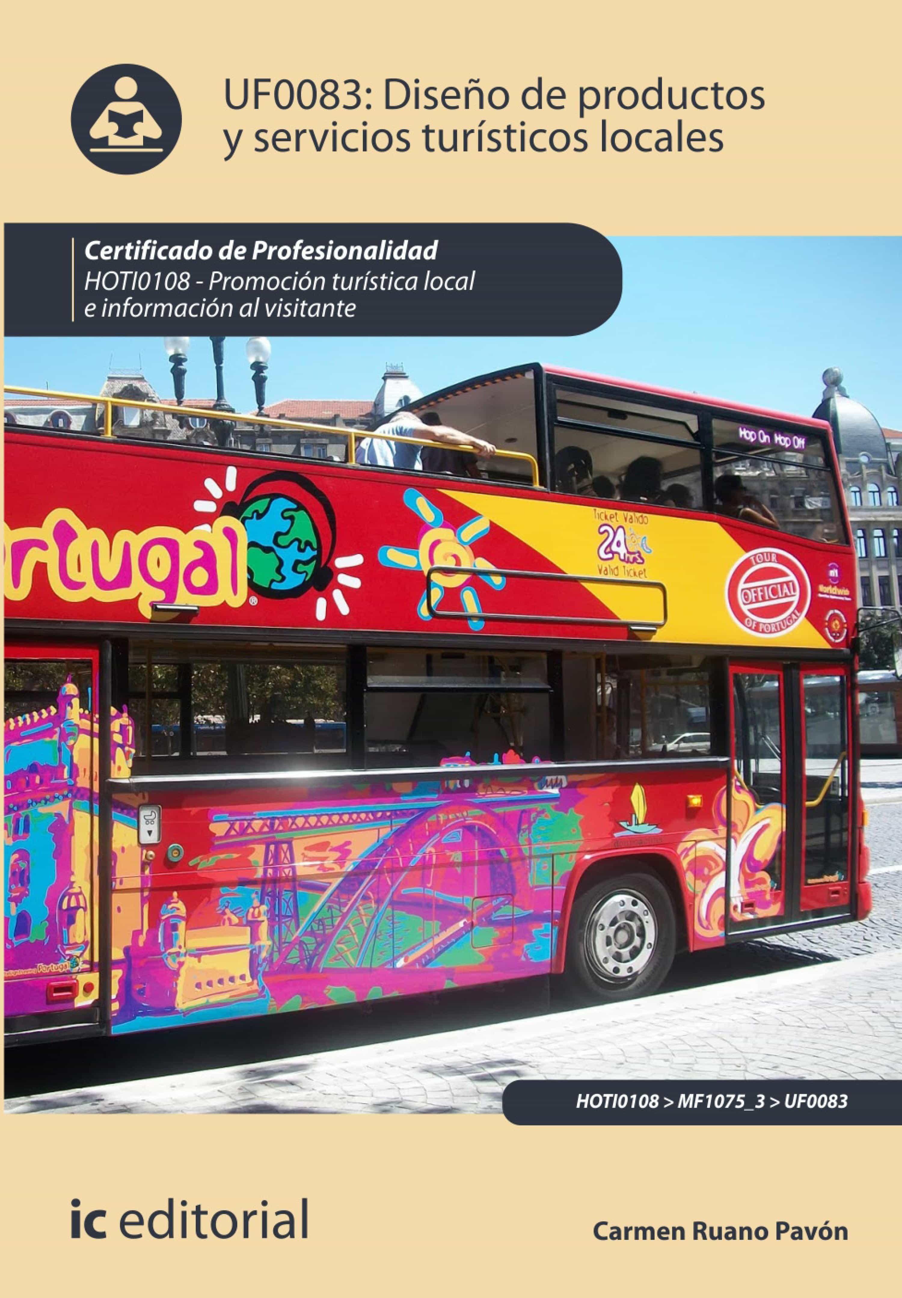 Diseño De Productos Y Servicios Turísticos Locales. Hoti0108   por Carmen Ruano Pavon, Manuel Sanchez Casimiro-soriguer