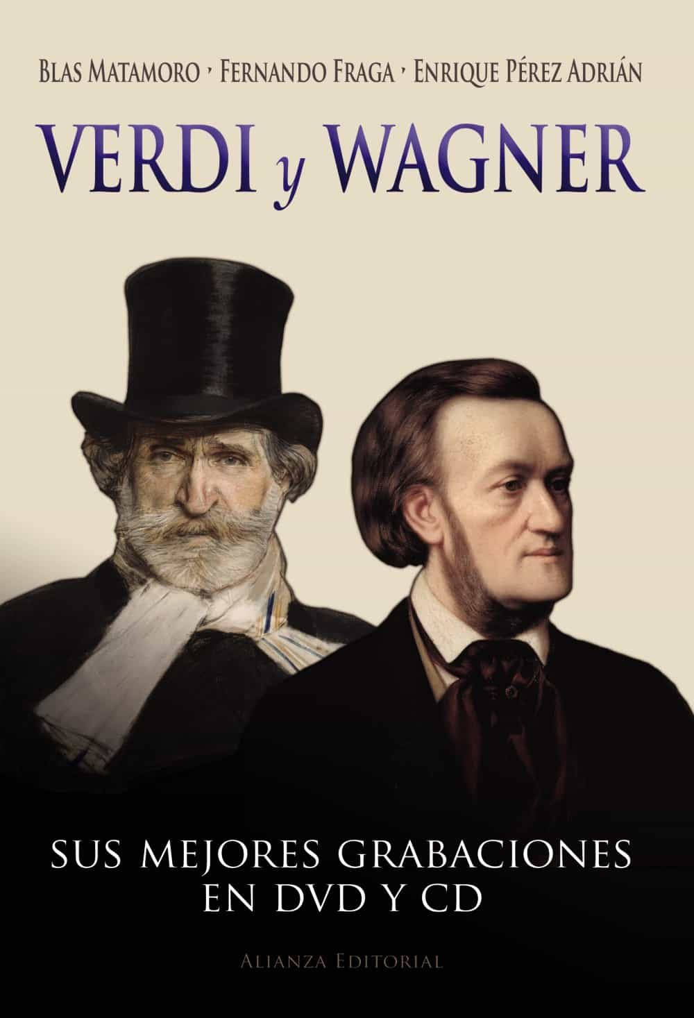 Verdi Y Wagner por Blas Matamoro;                                                                                    Fernando Fraga