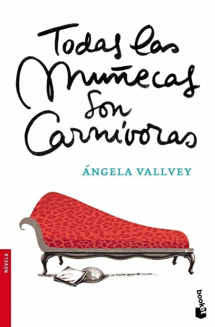 Todas Las Muñecas Son Carnivoras por Angela Vallvey
