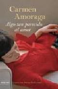 Algo Tan Parecido Al Amor (finalista Premio Nadal 2007) por Carmen Amoraga