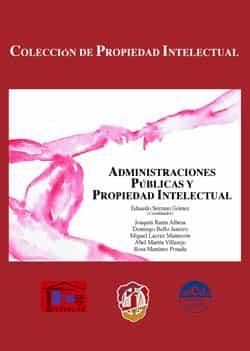 Administraciones Publicas Y Propiedad Intelectual por Eduardo Serrano Gomez