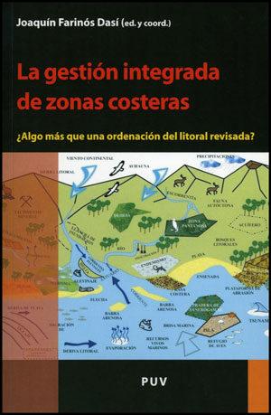la gestion integrada de zonas costeras: ¿algo mas que una ordenac ion de litoral revisada?-joaquin farinos dasi-9788437080093