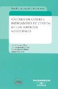 Calculo De Costes E Indicadores De Gestion En Los Servicios Munic Ipales por Daniel Carrasco Diaz