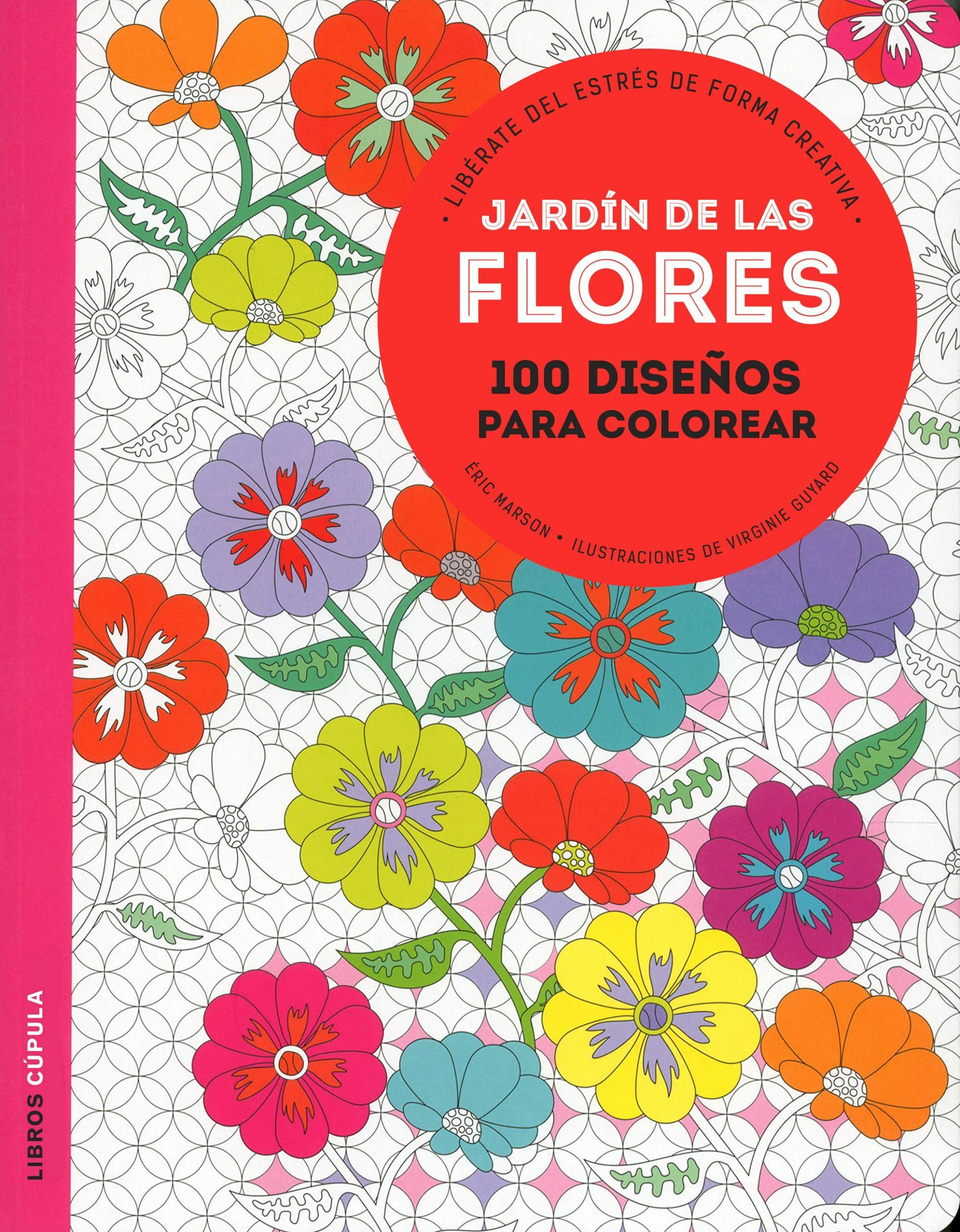 JARDIN DE LAS FLORES: 100 DISEÑOS PARA COLOREAR | ERIC MARSON ...