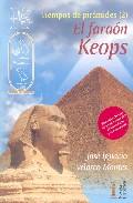 El Faraon Keops (tiempos De Piramides 2) por Jose Ignacio Velasco epub
