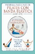 Programa Paso A Paso De Pilates Con Banda Elastica (libro + Dvd) por Jennifer Pohlman epub
