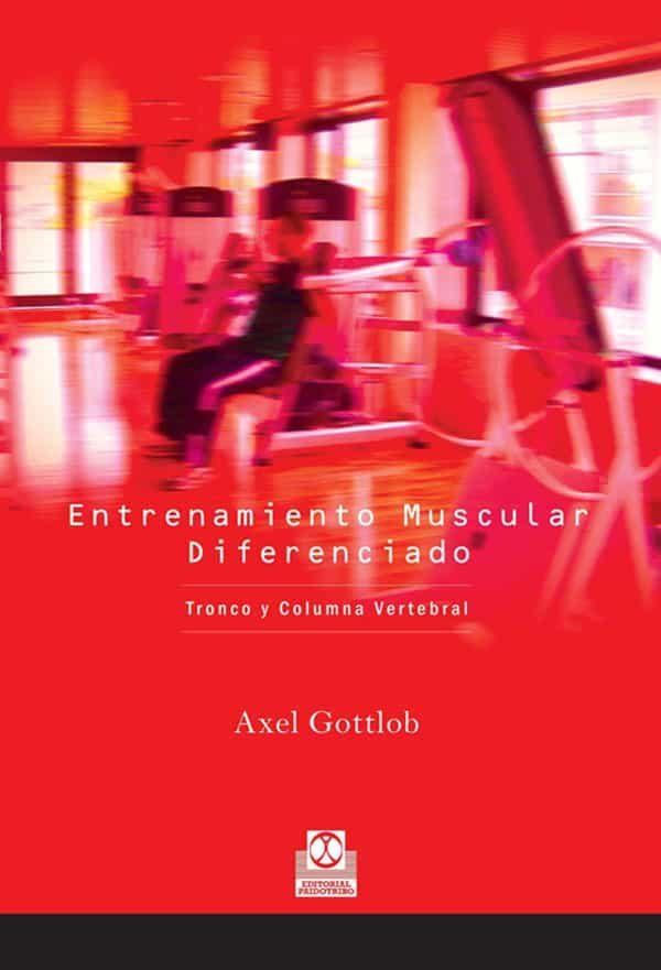 Entrenamiento Muscular Diferenciado por Axel Gottlob