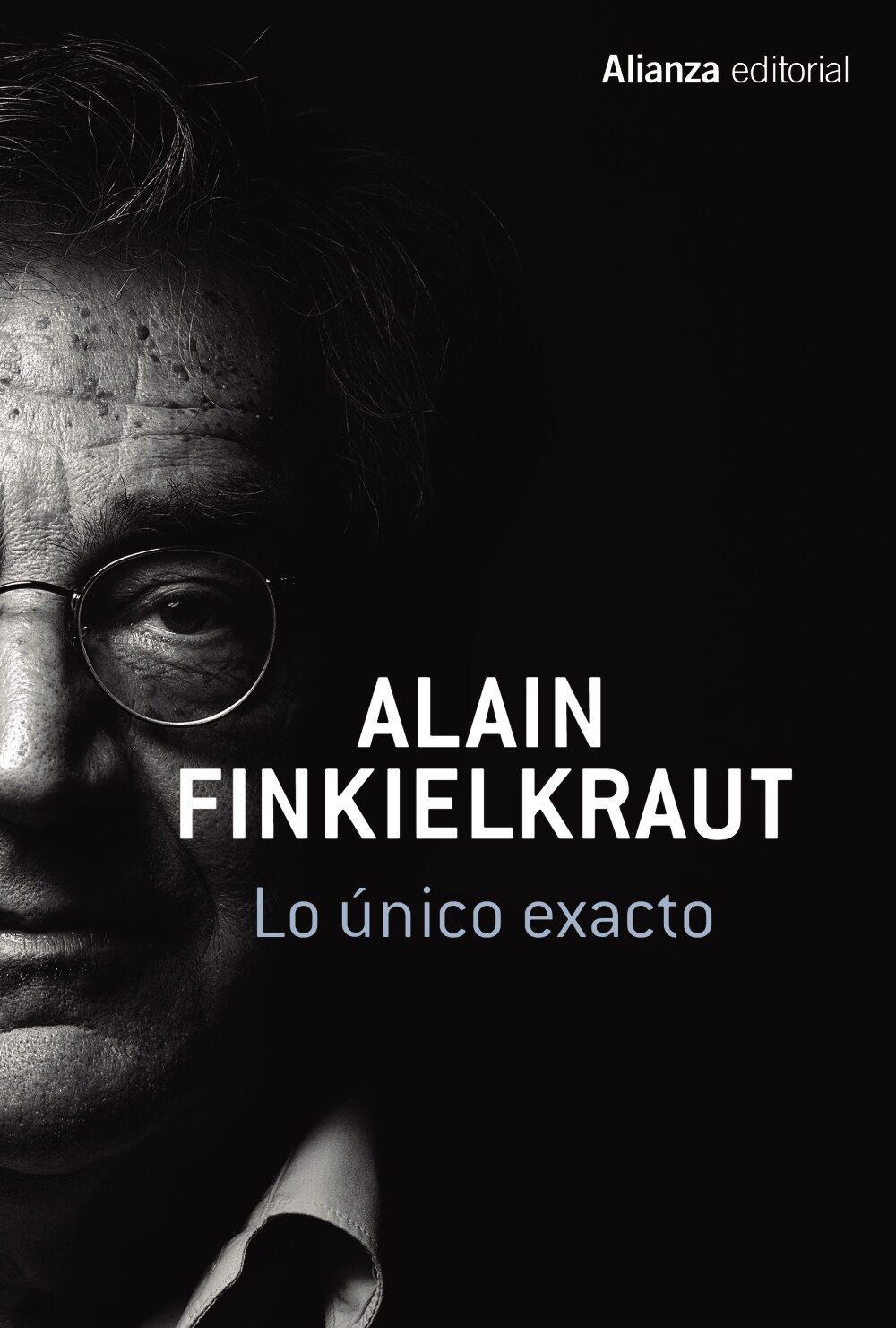 Resultado de imagen de alain finkielkraut lo unico exacto