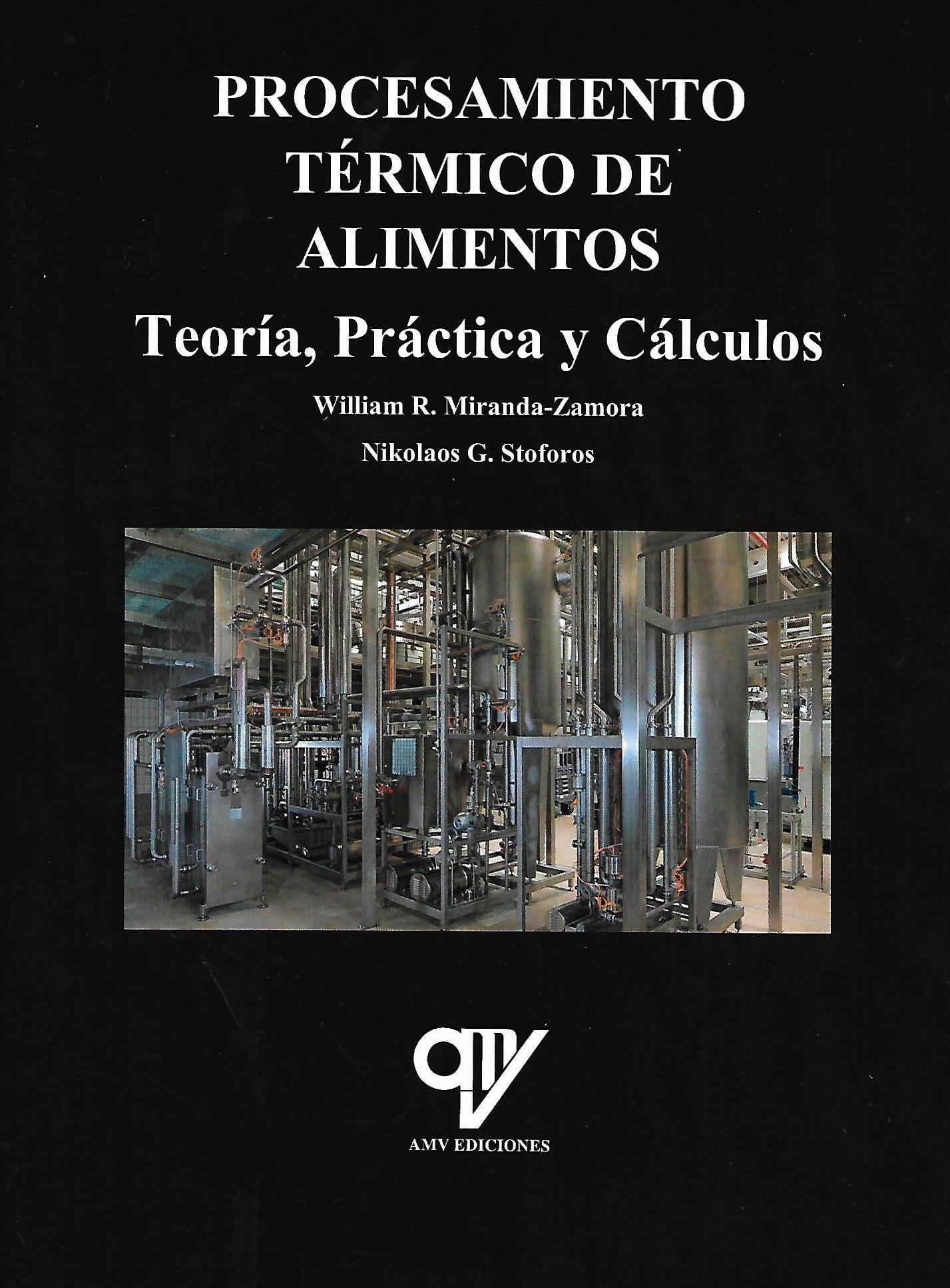 Procesamiento Termico De Alimentos: Teoria, Practica Y Calculos por William R. Miranda-zamora;                                                                                    Nikolaos G. Stoforos epub