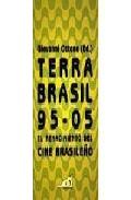 Terra Brasil 95-05: El Renacimiento Del Cine Brasileño por Giovanni Ottone Gratis