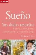 Sueño: Sus Dudas Resueltas: Elimine El Estres, Duerma Profundamen Te Y Recupere La Energía por Renata L. Riha epub