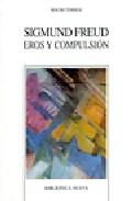 Sigmund Freud: Eros Y Compulsion por Mauro Torres epub