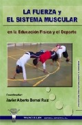 La Fuerza Y El Sistema Muscular. En La Educacion Fisica Y El Depo Rte por Javier Alberto Bernal Ruiz Gratis