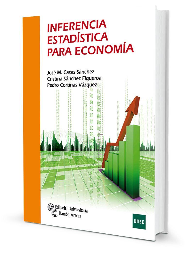 Inferencia Estadística Para Economía por Jose Miguel Casas Sanchez