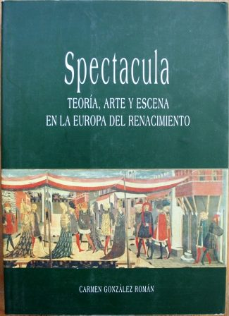 Ebooks manuales descargar pdf «Spectacula. Teoría, Arte Y Escena En La Europa Del Renacimiento»