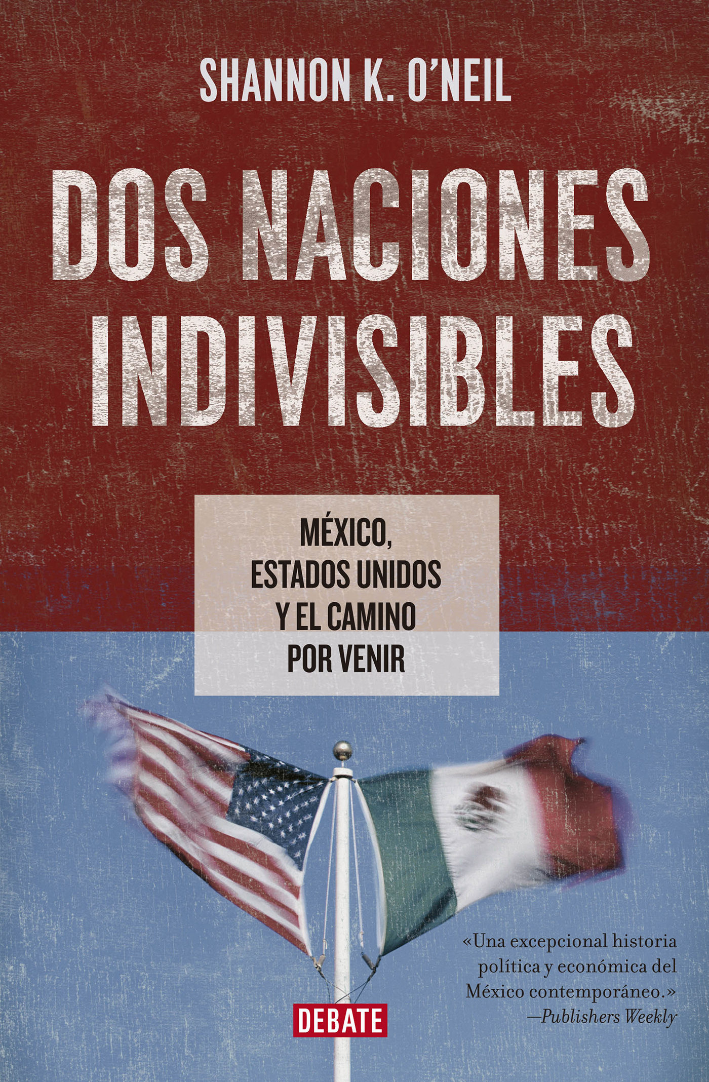 DOS NACIONES INDIVISIBLES (EBOOK)
