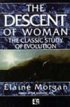 THE DESCENT OF WOMAN: THE CLASSICAL STUDY OF EVOLUTION