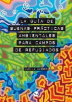 La guía de buenas prácticas ambientales para campos de refugiados