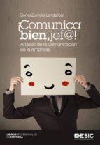¡Comunica bien, jef@!. Análisis de la comunicación en la empresa
