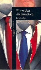TRAIDOR MELANCOLICO EL            ALH082 (HISPANICA)