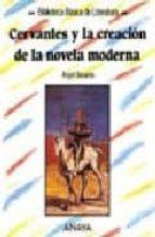 CERVANTES Y LA CREACION DE LA NOVELA MODERNA
