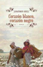 Corazón blanco, corazón negro (NOVELA HISTORICA)