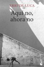 AQUÍ NO, AHORA NO (EBOOK)