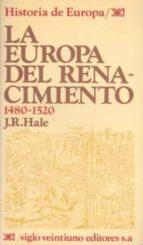 LA EUROPA DEL RENACIMIENTO, 1480-1520 (7ª ED.)